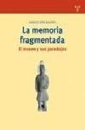 Libro LA MEMORIA FRAGMENTADA: EL MUSEO Y SUS PARADOJAS