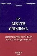 Libro LA MENTE CRIMINAL: TEORIAS EXPLICATIVAS DEL DELITO DESDE LA PSICO LOGIA JURIDICA