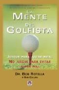 Libro LA MENTE DEL GOLFISTA: JUEGUE PARA JUGAR BIEN. NO JUEGUE PARA EVI TAR JUGAR MAL