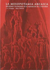 Libro LA MESOPOTAMIA ARCAICA: SOCIEDAD Y ECONOMIA EN EL AMANECER DE LA HISTORIA