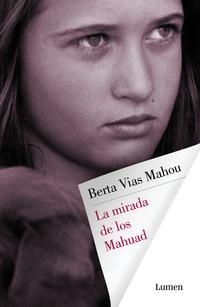 Libro LA MIRADA DE LOS MAHUAD