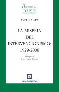 Libro LA MISERIA DEL INTERVENCIONISMO 1929-2008