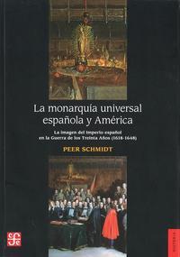 Libro LA MONARQUIA UNIVERSAL ESPAÑOLA Y AMERICA