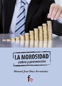 Libro LA MOROSIDAD: COBRO Y PREVENCION