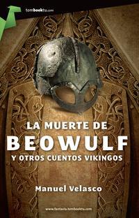 Libro LA MUERTE DE BEOWULF Y OTROS CUENTOS VIKINGOS