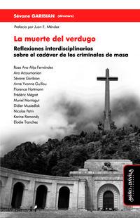 Libro LA MUERTE DEL VERDUGO: REFLEXIONES INTERDISCIPLINARIAS SOBRE EL CADAVER DE LOS CRIMINALES DE MASA