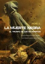 Libro LA MUERTE NEGRA: EL TRIUNFO DE LOS NO-MUERTOS