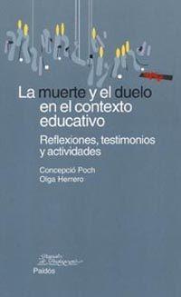 Libro LA MUERTE Y EL DUELO EN EL CONTEXTO EDUCATIVO: REFLEXIONES, TESTI MONIOS Y ACTIVIDADES