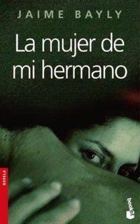 Libro LA MUJER DE MI HERMANO