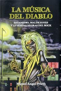 Libro LA MUSICA DEL DIABLO: SATANISMO, MALDICIONES Y LEYENDAS NEGRAS DEL ROCK