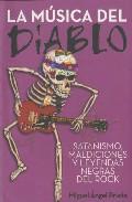 Libro LA MUSICA DEL DIABLO: SATANISMOS, MALDICIONES Y LEYENDAS NEGRAS E N EL ROCK