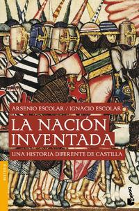 Libro LA NACION INVENTADA: UNA HISTORIA DIFERENTE DE CASTILLA