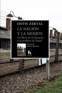 Libro LA NACION Y LA MUERTE: LA SHOA EN EL DISCURSO Y LA POLITICA DE IS RAEL