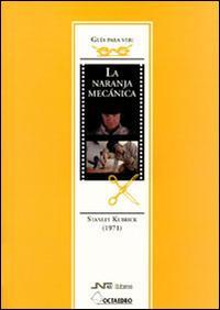 Libro LA NARANJA MECANICA: STANLEY KUBRICK