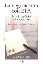 Libro LA NEGOCIACION CON ETA: ENTRE LA CONFUSION Y LOS PREJUICIOS