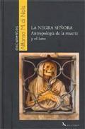Libro LA NEGRA SEÑORA: ANTROPOLOGÍA DE LA MUERTE Y EL LUTO