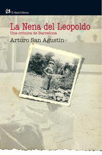 Libro LA NENA DEL LEOPOLDO: UNA CRONICA DE BARCELONA