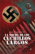 Libro LA NOCHE DE LOS CUCHILLOS LARGOS: CUARENTA Y OCHO HORAS QUE CAMBI ARON LA HISTORIA MUNDIAL