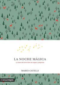 Libro LA NOCHE MAGICA: LA CLAVE DEL AMOR LIBRE DE CULPAS Y PREJUICIOS