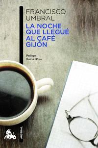 Libro LA NOCHE QUE LLEGUE AL CAFE GIJON