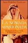 Libro LA NOMADA APASIONADA: LA HISTORIA DE FREYA STARK, LA ULTIMA GRAN VIAJERA