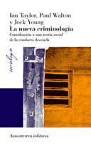 Libro LA NUEVA CRIMINOLOGIA: CONTRIBUCION A UNA TEORIA SOCIAL DE LA CON DUCTA DESVIADA