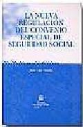 Libro LA NUEVA REGULACION DEL CONVENIO ESPECIAL DE SEGURIDAD SOCIAL