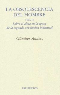 Libro LA OBSOLESCENCIA DEL HOMBRE: SOBRE EL ALMA EN LA EPOCA DE LA SEGUNDA REVOLUCION INDUSTRIAL
