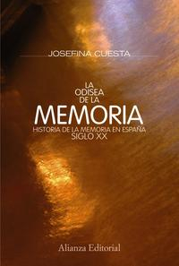 Libro LA ODISEA DE LA MEMORIA: HISTORIA DE LA MEMORIA EN ESPAÑA. SIGLO XX