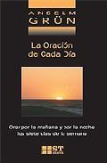 Libro LA ORACION DE CADA DIA: ORAR POR LA MAÑANA Y POR LA NOCHE, LOS SI ETE DIAS DE LA SEMANA