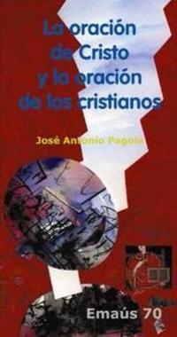 Libro LA ORACION DE CRISTO Y LA ORACION DE LOS CRISTIANOS