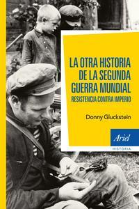 Libro LA OTRA HISTORIA DE LA SEGUNDA GUERRA MUNDIAL