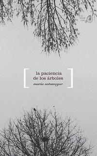 Libro LA PACIENCIA DE LOS ARBOLES