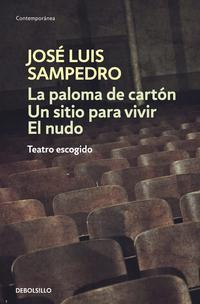 Libro LA PALOMA DE CARTON; UN SITIO PARA VIVIR; EL NUDO