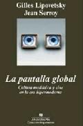 Libro LA PANTALLA GLOBAL: CULTURA MEDIATICA Y CINE EN LA ERA HIPERMODER NA