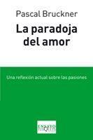 Libro LA PARADOJA DEL AMOR: UNA REFLEXION ACTUAL SOBRE LAS PASIONES
