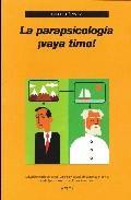 Libro LA PARAPSICOLOGIA ¡VAYA TIMO!