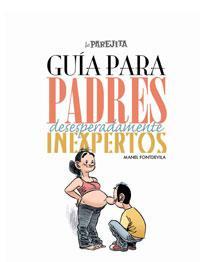 Libro LA PAREJITA: GUIA PARA PADRES DESESPERADAMENTE INEXPERTOS