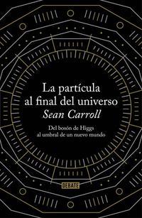 Libro LA PARTICULA AL FINAL DEL UNIVERSO