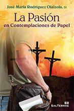 Libro LA PASION EN CONTEMPLACIONES DE PAPEL