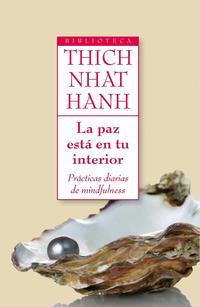 Libro LA PAZ ESTA EN TU INTERIOR: PRACTICAS DIARIAS DE MINDFULNESS