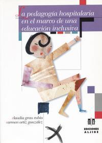 Libro LA PEDAGOGIA HOSPITALARIA EN EL MARCO DE UNA EDUCACION INCLUSIVA