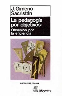 Libro LA PEDAGOGIA POR OBJETIVOS: OBSESION POR LA EFICIENCIA