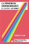 Libro LA PERVERSION SADOMASOQUISTA: EL OBJETO Y LAS TEORIAS