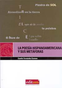 Libro LA POESIA HISPANOAMERICANA Y SUS METAFORAS