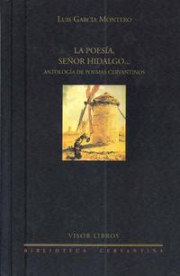 Libro LA POESIA, SEÑOR HIDALGO: ANTOLOGIA DE POEMAS CERVANTINOS