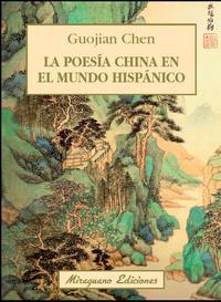 Libro LA POESÍA CHINA EN EL MUNDO HISPÁNICO