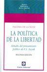 Libro LA POLITICA DE LA LIBERTAD: ESTUDIO DEL PENSAMIENTO POLITICO DE F .A. HAYEK