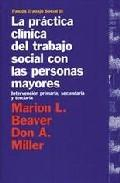 Libro LA PRACTICA CLINICA DEL TRABAJO SOCIAL CON LAS PERSONAS MAYORES: INTERVENCION PRIMARIA, SECUNDARIA Y TERCIARIA