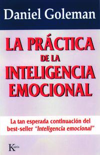 Libro LA PRACTICA DE LA INTELIGENCIA EMOCIONAL